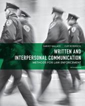 Written and Interpersonal Communication: Methods for Law Enforcement, Edition 5