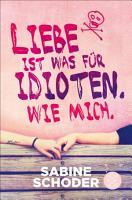 Liebe ist was f  r Idioten  Wie mich  PDF