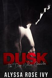 Dusk (The Dire Wolves Chronicles #2)