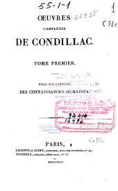 Oeuvres complètes de Condillac: Essai sur l'origine des conaissances humaines. T. I