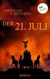 Der 21. Juli: Roman