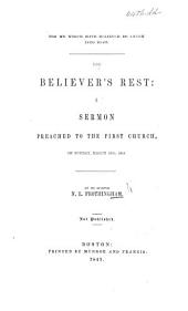 For we which have believed do enter into rest. The Believer's Rest. A sermon [on Heb. iv. 3].