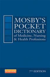 Mosby's Pocket Dictionary of Medicine, Nursing & Health Professions - E-Book: Edition 7