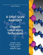 A Small Scale Approach to Organic Laboratory Techniques: Edition 3