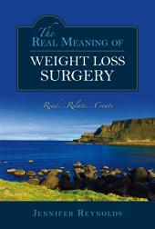 The Real Meaning of Weight Loss Surgery: Read...relate...create