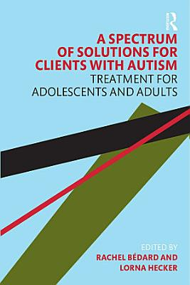 A Spectrum of Solutions for Clients with Autism