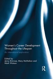 Women's Career Development Throughout the Lifespan: An international exploration