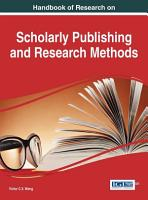 Handbook of Research on Scholarly Publishing and Research Methods PDF