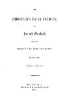 The Christian s Daily Delight  a Sacred Garland Culled from English and American Poets  Illustrated PDF