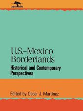 U.S.-Mexico Borderlands: Historical and Contemporary Perspectives