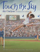 Touch the Sky: Alice Coachman, Olympic High Jumper
