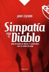 Simpatía por el diablo: Una historia de ídolos y campeones con la camiseta roja