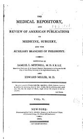 Medical Repository of Original Essays and Intelligence Relative to Physic, Surgery, Chemistry, and Natural History: Volume 5