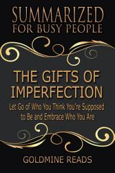 The Gifts Of Imperfection Summarized For Busy People Book PDF