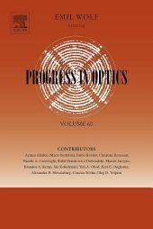 Progress in Optics: Volume 60