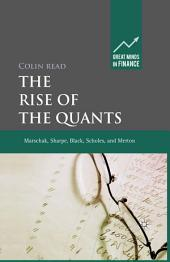 The Rise of the Quants: Marschak, Sharpe, Black, Scholes and Merton