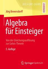 Algebra für Einsteiger: Von der Gleichungsauflösung zur Galois-Theorie, Ausgabe 5