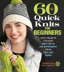 Download 60 Quick Knits for Beginners Book
