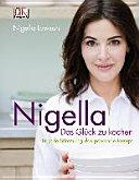 Nigella Das Gl  ck zu kochen PDF