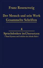 Der Mensch und Sein Werk 1.Band Jehuda Halevi Fünfundneunzig Hymnen und Gedichte Deutsch und Hebräisch: Der sechzig Hymnen und Gedichte dritte Ausgabe