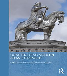 Constructing Modern Asian Citizenship PDF