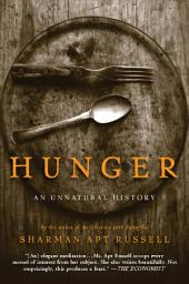 Hunger: An Unnatural History