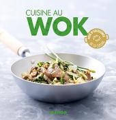 Cuisine au wok: 90 recettes rapides, faciles et saines pour tous les jours !