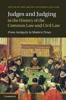 Judges and Judging in the History of the Common Law and Civil Law PDF