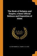 The Book of Religion and Empire  a Semi Official Defence and Exposition of Islam PDF