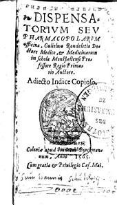 Dispensatorium Seu Pharmacopolarum officina: Adiecto Indice Copioso