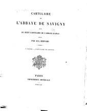 Cartulaire de l'abbaye de Savigny suivi du petit cartulaire de l'abbaye d'Ainay: ptie. Cartulaire d'Ainay, tables, etc