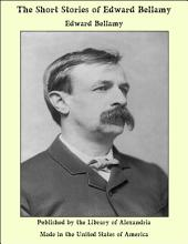 The Short Stories of Edward Bellamy