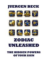 Zodiac Unleashed   The Hidden Powers Of Your Sign PDF