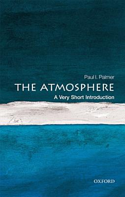 The Atmosphere  A Very Short Introduction