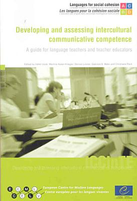 Developing and Assessing Intercultural Communicative Competence