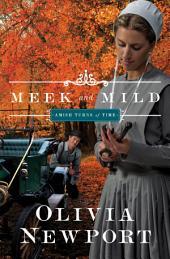 Meek and Mild