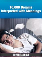 10,000 Dreams Interpreted With Meanings