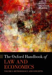 The Oxford Handbook of Law and Economics: Volume 1: Methodology and Concepts