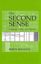 The Second Sense: Language, Music, and Hearing