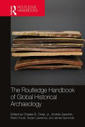 The Routledge Handbook Of Global Historical Archaeology Book PDF