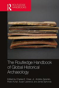 The Routledge Handbook of Global Historical Archaeology PDF