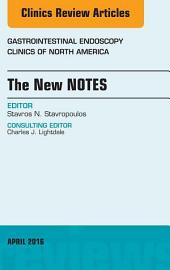 The New NOTES, An Issue of Gastrointestinal Endoscopy Clinics of North America, E-Book