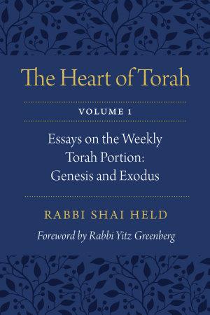 The Heart of Torah  Volume 1