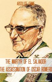 The Martyr of El Salvador: The Assassination of Óscar Romero