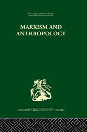 Marxism and Anthropology: The History of a Relationship