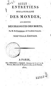 Entretiens sur la pluralité des mondes, augmentés des Dialogues des morts. Par M. de Fontenelle, de l'Académie françoise