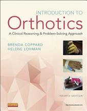 Introduction to Orthotics: A Clinical Reasoning and Problem-Solving Approach, Edition 4