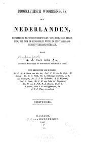 Biographisch woordenboek der Nederlanden: bevattende levensbeschrijvingen van zoodanige personen, die zich op eenigerlei wijze in ons vanderland hebben vermaard gemaakt, Deel 1