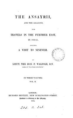 The Ansayrii  and the Assassins  with travels in the Further east  in 1850 51 PDF
