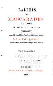 Ballets et mascarades de cour de Henri III à Louis XIV (1581-1652)